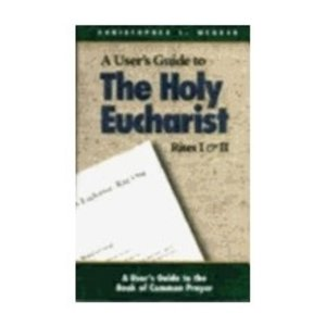 WEBBER, CHRISTOPHER THE HOLY EUCHARIST RITES I & II