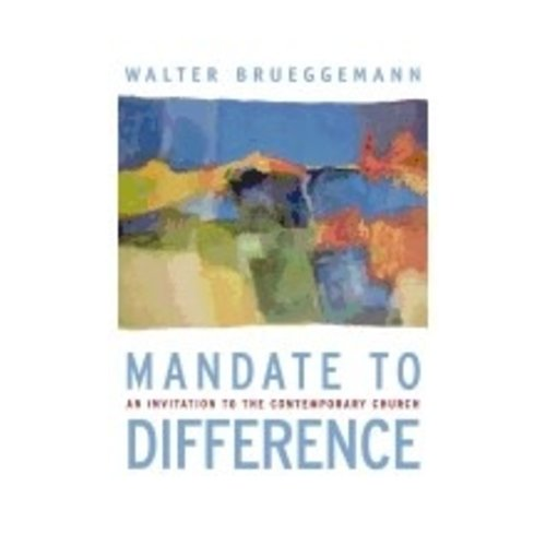 BRUEGGEMANN, WALTER MANDATE TO DIFFERENCE