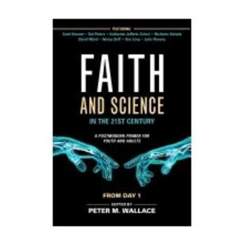 WALLACE, PETER FAITH AND SCIENCE IN THE 21ST CENTURY