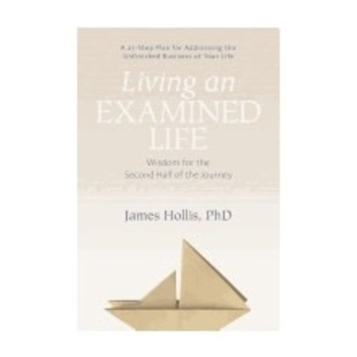 HOLLIS, JAMES LIVING AN EXAMINED LIFE...