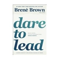 DARE TO LEAD: DARING GREATLY AND RISING STRONG AT WORK by BRENE BROWN