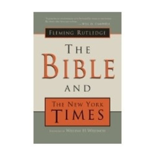 RUTLEDGE, FLEMING BIBLE AND THE NEW YORK TIMES by FLEMING RUTLEDGE