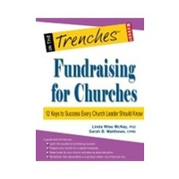 FUNDRAISING FOR CHURCHES: 12 KEYS TO SUCCESS EVERY CHURCH LEADER SHOULD KNOW by LINDA WISE MCNAY