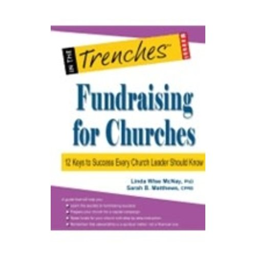MCNAY, LINDA WISE FUNDRAISING FOR CHURCHES: 12 KEYS TO SUCCESS EVERY CHURCH LEADER SHOULD KNOW by LINDA WISE MCNAY