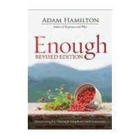 ENOUGH:  DISCOVERING JOY THROUGH SIMPLICITY AND GENEROSITY, REVISED EDITION