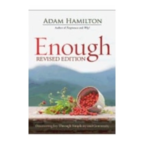 HAMILTON, ADAM ENOUGH:  DISCOVERING JOY THROUGH SIMPLICITY AND GENEROSITY, REVISED EDITION