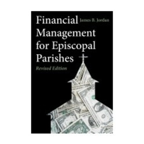 JORDAN, JAMES FINANCIAL MANAGEMENT FOR EPISCOPAL PARISHES-REVISED EDITIONby JAMES JORDAN