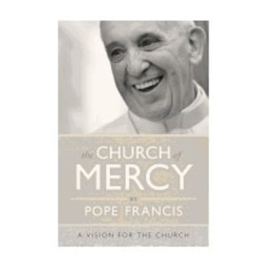 POPE FRANCIS CHURCH OF MERCY by POPE FRANCIS