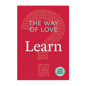 THE WAY OF LOVE:  LEARN