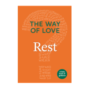 WAY OF LOVE:  REST