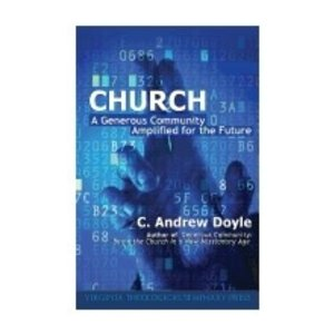 DOYLE, C. ANDREW CHURCH : A GENEROUS COMMUNITY