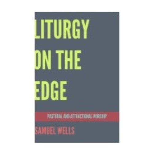 WELLS, SAMUEL LITURGY ON THE EDGE