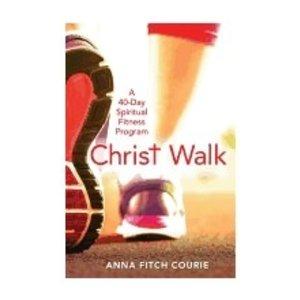 COURIE, ANNA CHRIST WALK : A 40 DAY SPIRITUAL FITNESS PROGRAM