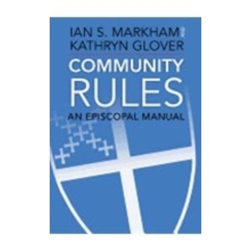 MARKHAM, IAN COMMUNITY RULES: AN EPISCOPAL MANUAL by IAN MARKHAM