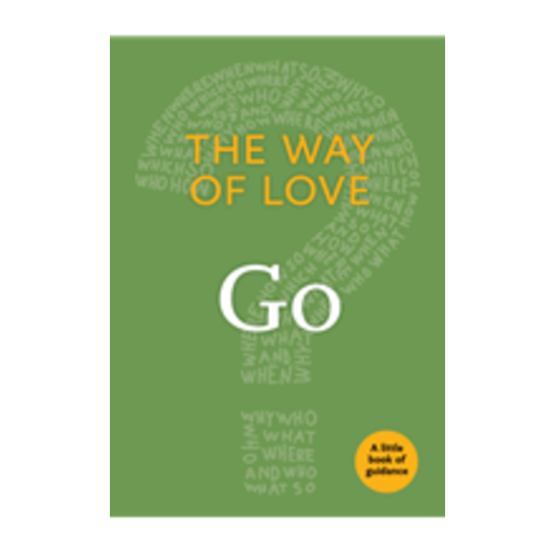 WAY OF LOVE:  GO (LITTLE BOOK OF GUIDANCE)