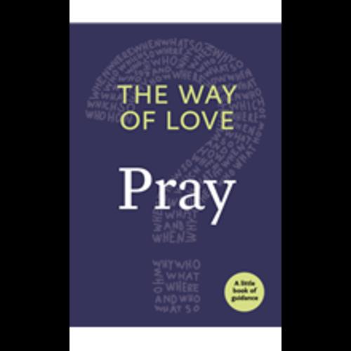 WAY OF LOVE: PRAY
