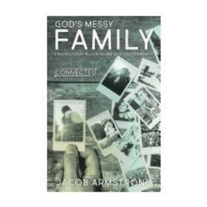 ARMSTRONG, JACOB GOD'S MESSY FAMILY