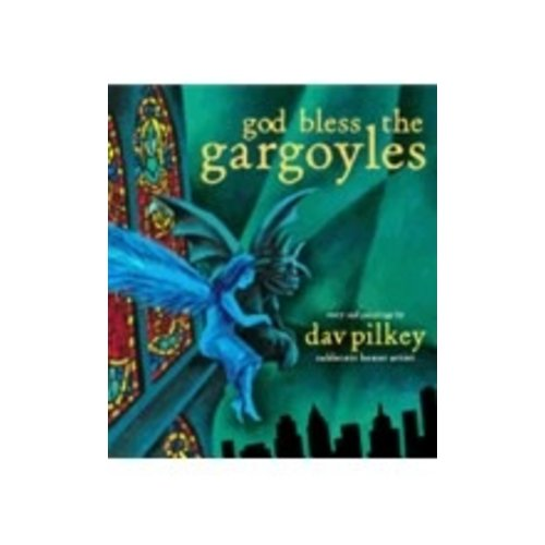 PILKEY, DAV GOD BLESS THE GARGOYLES