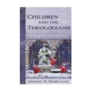 BERRYMAN, JEROME CHILDREN AND THE THEOLOGIANS