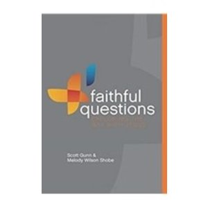 GUNN, SCOTT FAITHFUL QUESTIONS: EXPLORING THE WAY OF JESUS by SCOTT GUNN