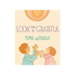 DEPAOLA, TOMIE LOOK AND BE GRATEFUL