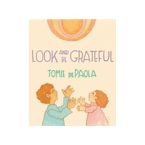 LOOK AND BE GRATEFUL by TOMIE DEPAOLA