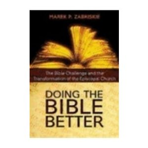 ZABRISKIE, MAREK DOING THE BIBLE BETTER:  THE BIBLE CHALLENGE