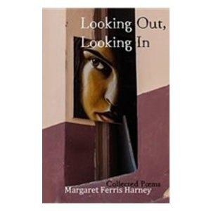 HARNEY, MARGARET FERRIS LOOKING OUT LOOKING IN