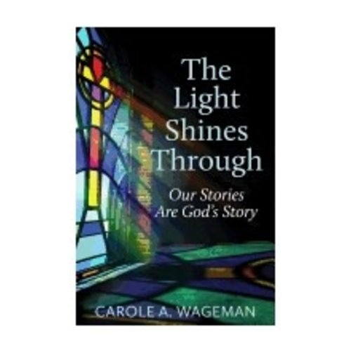WAGEMAN, CAROLE A. LIGHT SHINES THROUGH