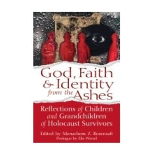 ROSENSAFT, MENACHEM GOD FAITH & IDENTITY FROM THE ASHES