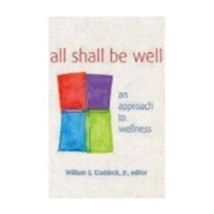 CRADDOCK, WILLIAM ALL SHALL BE WELL : AN APPROACH TO WELLNESS by WILLIAM CRADDOCK