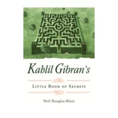 DOUGLAS-KLOTZ, NEIL KAHLIL GIBRAN'S LITTLE BOOK OF SECRETS