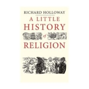 HOLLOWAY, RICHARD LITTLE HISTORY OF RELIGION