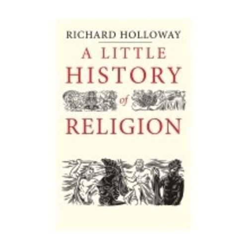 HOLLOWAY, RICHARD LITTLE HISTORY OF RELIGION by RICHARD HOLLOWAY