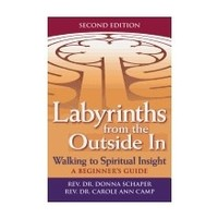 LABYRINTHS FROM THE OUTSIDE IN by DONNA SCHAPER and CAROLE CAMP