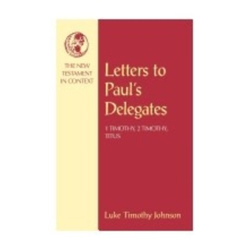 JOHNSON, LUKE TIMOTHY LETTERS TO PAULS DELEGATES