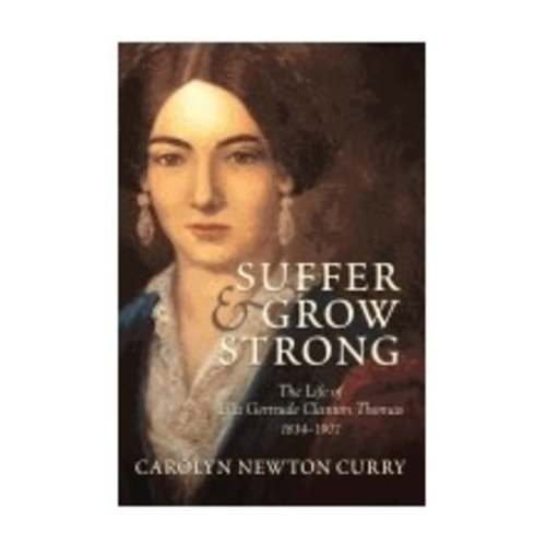 CURRY, CAROLYN SUFFER AND GROW STRONG: THE LIFE OF ELLA GERTRUDE...