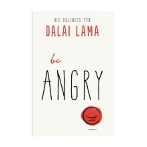 BE ANGRY by DALAI LAMA