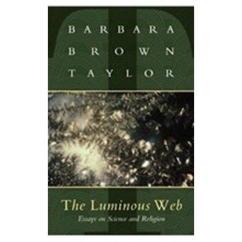 TAYLOR, BARBARA BROWN THE LUMINOUS WEB