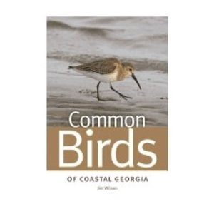WILSON, JIM COMMON BIRDS OF COASTAL GEORGIA by JIM WILSON