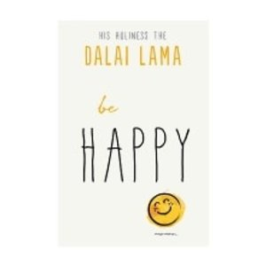 BE HAPPY by DALAI LAMA