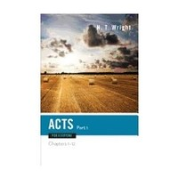 ACTS FOR EVERYONE, PART ONE (THE NEW TESTAMENT FOR EVERYONE) by N.T. WRIGHT