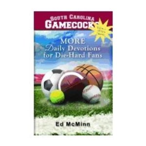 MCMINN, ED DIE-HARD FANS: MORE DAILY DEVOTIONS SOUTH CAROLINA GAMECOCKS/VOL 2 by ED MCMINN