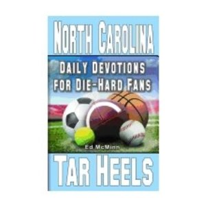 MCMINN, ED DIE-HARD FANS: DAILY DEVOTIONS FOR NORTH CAROLINA TARHEELS by ED MCMINN