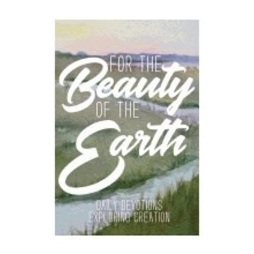 BURLESON, KATHRIN FOR THE BEAUTY OF THE EARTH: DAILY DEVOTIONS FOR EXPLORING CREATION by KATHRIN BURLESON