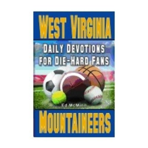 MCMINN, ED DIE-HARD FANS: DAILY DEVOTIONS FOR WEST VIRGINIA MOUNTAINEERS by ED MCMINN