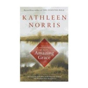 NORRIS, KATHLEEN AMAZING GRACE: A VOCABULARY OF FAITH