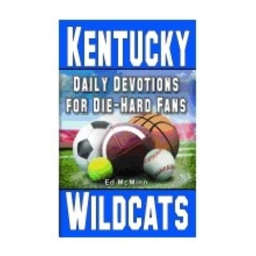 MCMINN, ED DIE-HARD FANS: DAILY DEVOTIONS FOR KENTUCKY WILDCATS by ED MCMINN