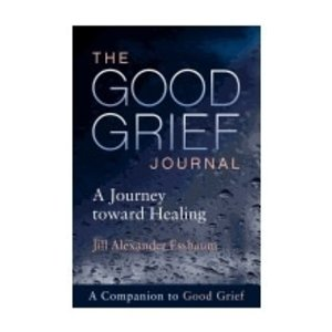 ESSBAUM, JILL GOOD GRIEF JOURNAL: A JOURNEY TOWARD HEALING by JILL ESSBAUM