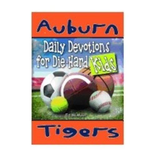 MCMINN, ED DIE-HARD KIDS: DAILY DEVOTIONS FOR AUBURN TIGERS by ED MCMINN